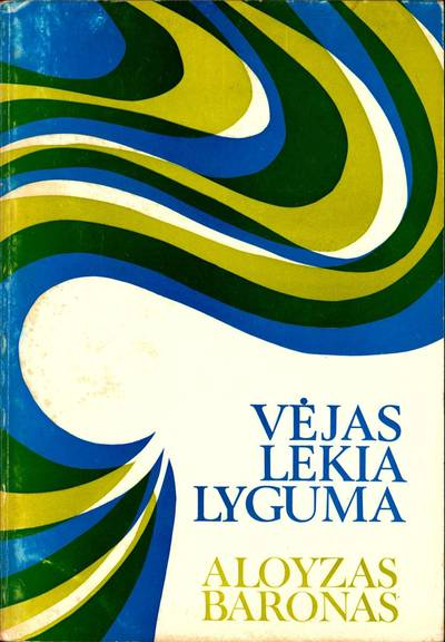 "Knyga. Aloyzas Baronas ""Vėjas lekia lyguma"""
