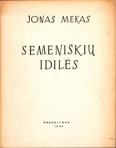 """Knyga. Jonas Mekas """"Semeniškių idilės"""""""
