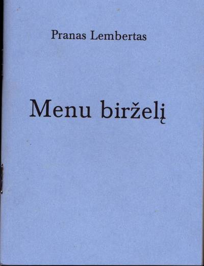 """Eilėraščių rinkinys. Pranas Lembertas """"Menu birželį : eilėraščiai apie tremtį ir pasipriešinimo kovas"""""""