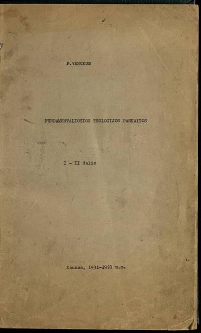 Fundamentaliosios teologijos paskaitos. D. 1 / P. Venckus. - 1931