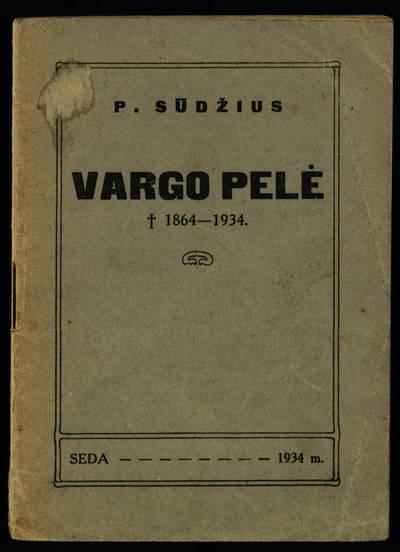 Vargo pelė, 1864-1934 / P. Sūdžius. - 1934