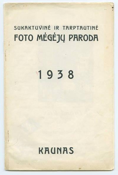 Sukaktuvinė ir tarptautinė foto mėgėjų paroda, 1938 m. - 1938