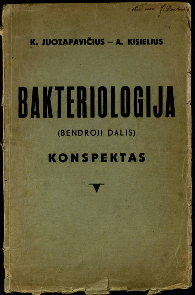 Bakteriologija / K. Juozapavičius, A. Kisielius. - 1943