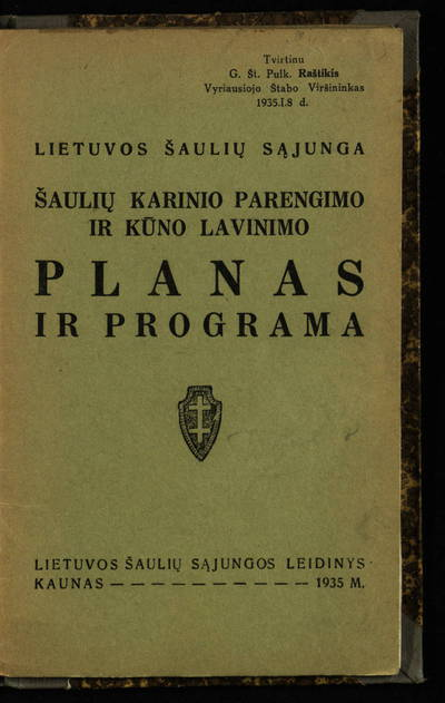 Šaulių karinio parengimo ir kūno lavinimo planas ir programa / Lietuvos šaulių sąjunga. - 1935