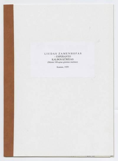 Prano Juozapavičiaus kraštotyros rankraščių rinkinys. Žymūs kauniečiai. Liudas Zamenhofas - esperanto kalbos kūrėjas / Pr. Juozapavičius. - 1959