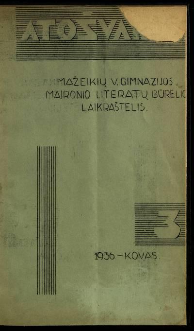 Laikraštėlių kolekcija. Jaunimo organizacijų leidiniai. Atošvaistė. Nr. 3 / red. M. Bendoriūtė, Br. Petrauskas, Fel. Daukantas. - 1936.03