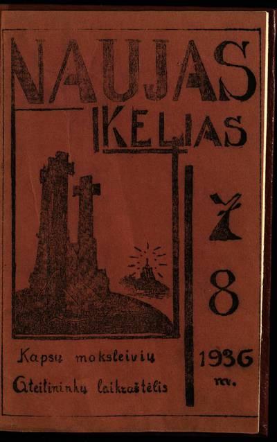 Laikraštėlių kolekcija. Jaunimo organizacijų leidiniai. Naujas kelias. Nr. 7-8 (39-40) / leidžia Vilkaviškio moksleiviai at[eitinin]kai. - 1936