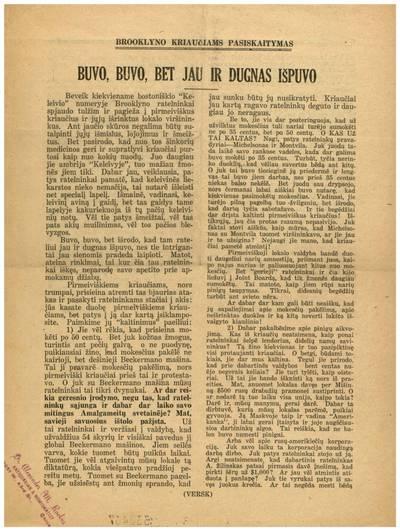 Buvo, buvo, bet jau ir dugnas išpuvo. Beveik kiekviename bostoniškio Keleivio numeryje Brooklyno ratelninkai spjaudo tulžim ir pagieža į pirmeiviškus kriaučius ir jųjų išrinktus lokalo viršininkus .... - 1939