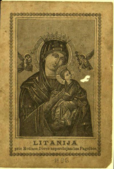 Litanija ant garbės panelei švenčiausiai neparstojančios pagelbos. - apie 1896