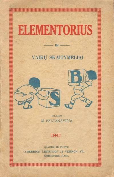 Mykolas Paltanavičius. Elementorius ir vaikų skaitymėliai. 1914