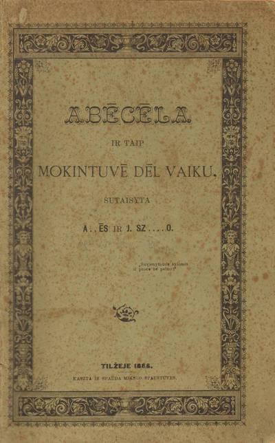 Jonas Šliūpas. Abėcėla ir taip mokintuvė dėl vaikų. 1886