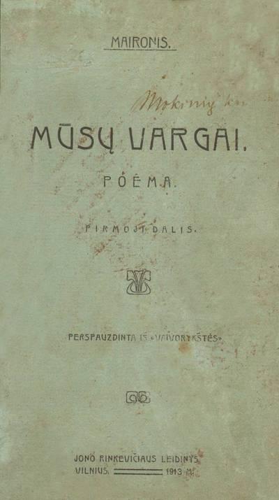 Jonas Mačiulis-Maironis. Mūsų vargai. 1913