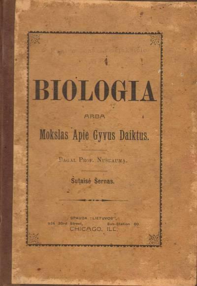 Juozas Adomaitis-Šernas. Biologija, arba Mokslas apie gyvus daiktus. 1901