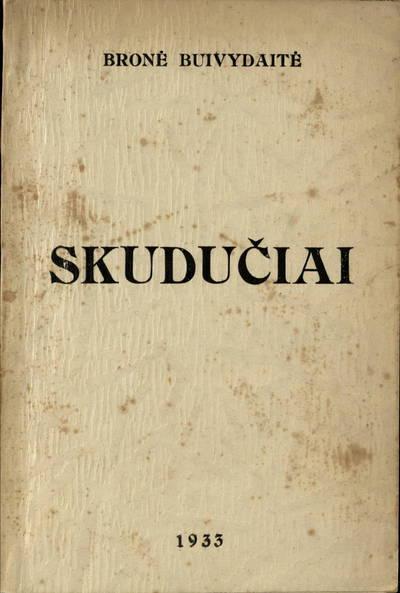 Skudučiai / Bronė Buivydaitė. - 1933