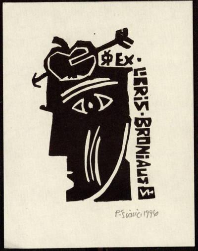 Ex libris Broniaus Š[iaučiūno] / P[ovilas] Šiaučiūnas. - 1996
