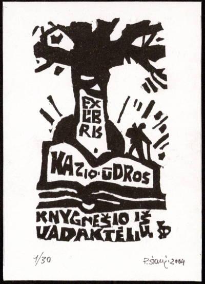 Povilo Šiaučiūno rankraščių fondas F25. Ekslibrisai. Ex libris Kazio Ūdros, knygnešio iš Vadaktėlių / P[ovilas] Šiaučiūnas. - 2004