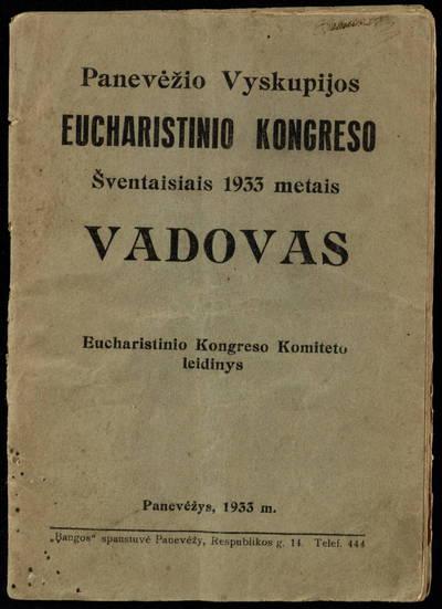 Panevėžio vyskupijos eucharistinio kongreso šventaisiais 1933 metais vadovas. - 1933