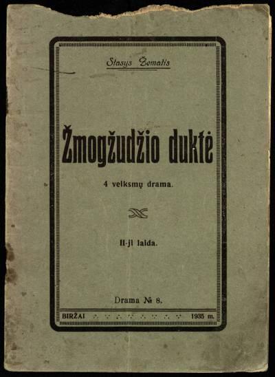 Žmogžudžio duktė / Stasys Žematis. - 1935