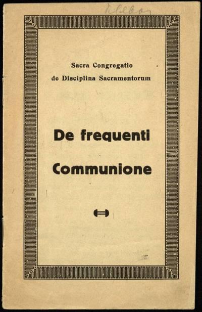 De frequenti Communione / Sacra Congregatio de Disciplina Sacramentorum. - 1938