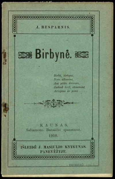Birbynė / J. Besparnis. - 1910