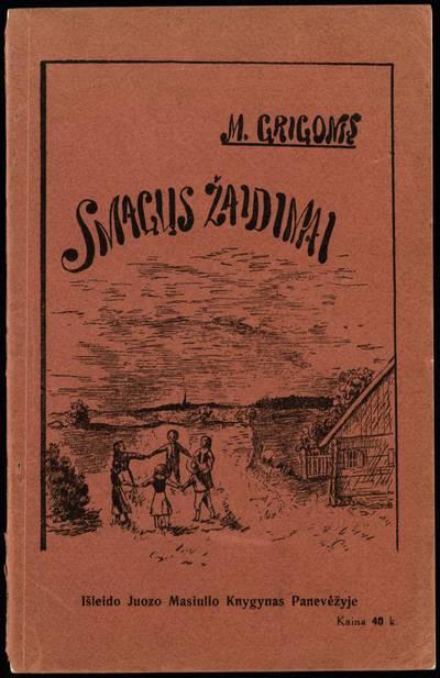 Smagūs žaidimai / sutaisė Matas Grigonis. - 1914
