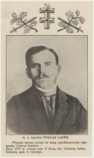 A. a. kareivis Povilas Lukšys - pirmasis Lietuvos nepriklausomybės kovose žuvęs savanoris. - 1928