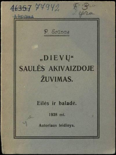 Dievų saulės akivaizdoje žuvimas / P. Erūnas. - 1938