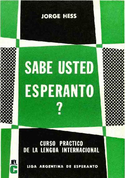 ¿Sabe usted Esperanto? : curso práctico de la Lengua Internacional / Jorge Hess ; ilustraciones de Carlos Wappers