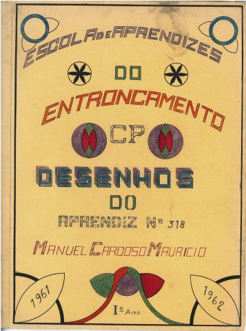 Dossier de Aprendiz/Escola de aprendizes do Entroncamento CP: Aprendiz n.º 318, Manuel Cardoso Maurício