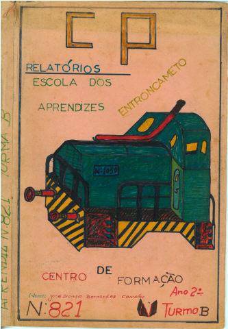 Relatório de Aprendiz/Escola de aprendizes do Entroncamento - Centro de formação: Aprendiz n.º 821, José Dionísio Bernardes Carvalho