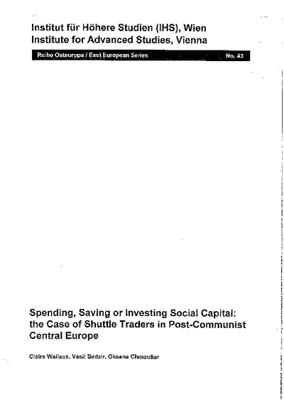 Spending, Saving or Investing Social Capital: the Case of Shuttle Traders in Post-Communist Central Europe