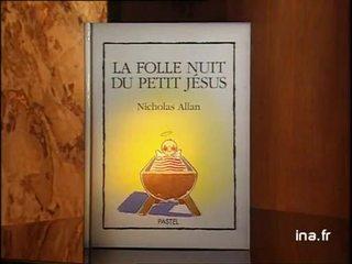 Nicholas Allan : La folle nuit du petit Jésus et Maurice Pommier : L'histoire vraie de Noé Martins