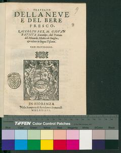 Trattato della neue e del bere fresco, raccolto per M. Giouan Batista Scarampo, dal trattato del Monardo medico di Siuiglia, & ridotto in lingua toscana