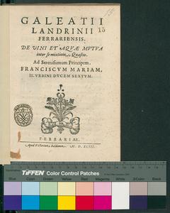 Galeatii Landrinii Ferrariensis De vini et aquae mutua inter se mixtione, quaestio ..