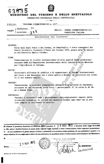 Panorama Cinematografico N. 417                                  INCONTRI: Nella sala dogli Orazi e dei Curiazi, in Campidoglio, è stato consegnato dal Centro Iniziativa Giovanile l'Oscar dei Giovani 1973 giunto alla 7° edizione all'Onorevole Emilio Colombo.
