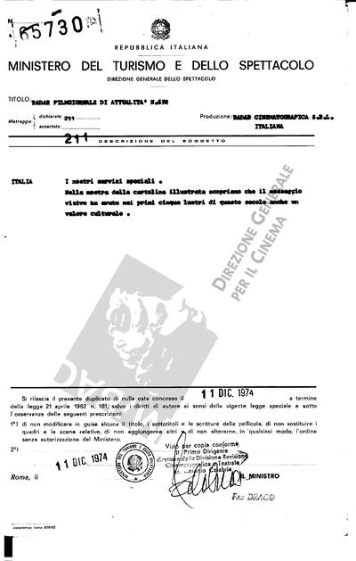 Radar Film Giornale di attualità N. 692                                  Italia: I nostri servizi speciali. Nella mostra della cartolina illustrata scopriamo che il messaggio visivo ha avuto nei primi cinque lustri di questo secolo anche un valore culturale.