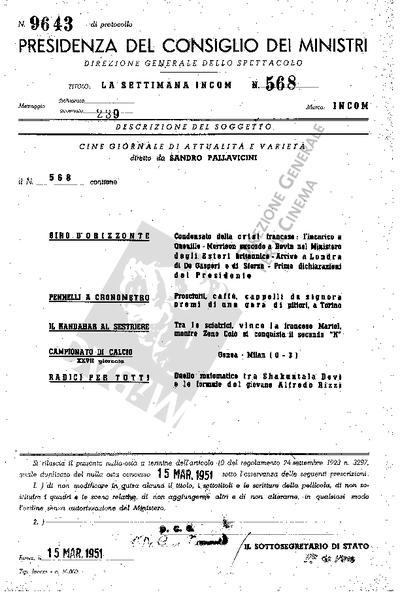 Settimana Incom N. 568                                  Giro d'orizzonte: condensato dalla crisi francese: l'incarico a Queuille-Morrison succede a Bevin nel Ministero degli Esteri britannico - Arrivo a Londra di De Gasperi e di Sforza - Prime dichiarazioni del Presidente.