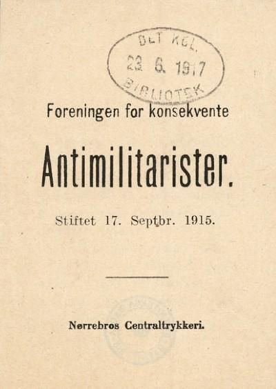 Foreningen for konsekvente Antimilitarister : Stiftet 17. Septbr. 1915