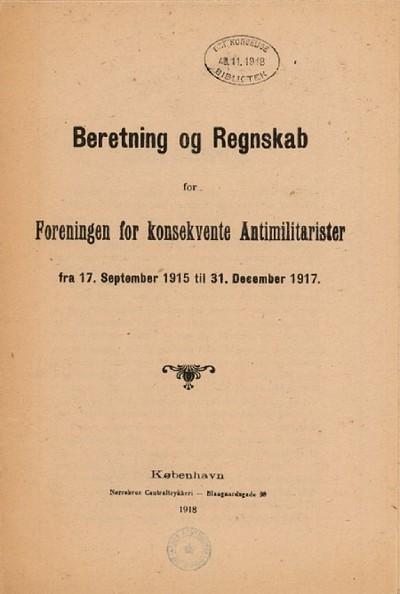 Beretning og Regnskab for Foreningen for konsekvente Antimilitarister fra 17. Serptember 1915 til 31. December 1917