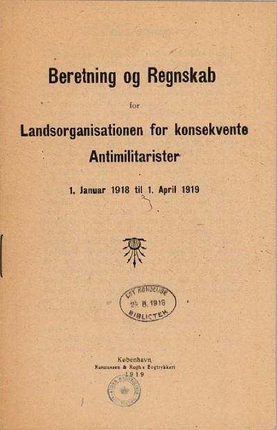 Beretning og Regnskab for Foreningen for konsekvente Antimilitarister fra 1. Januar 1918 til 1. April 1919