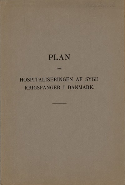 Plan for hospitaliseringen af syge krigsfanger i Danmark