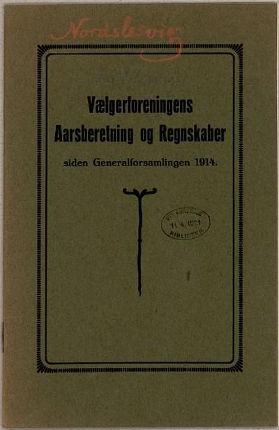 Vælgerforeningens Aarsberetning og Regnskaber siden Generalforsamlingen 1914