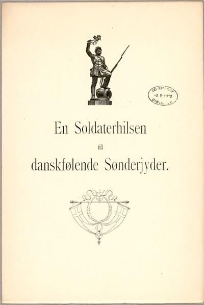 En Soldaterhilsen til danskfølende Sønderjyder