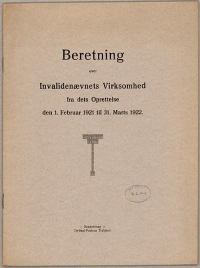 Beretning over Invalidenævnets Virksomhed fra dets Oprettelse den 1. Februar 1921 til Marts 1922