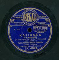 Katiuska o La mujer rusa . Dúo  [Grabación sonora]  / [texto] G. del Castillo, M. Martí ; y [música] P. Sorozabal