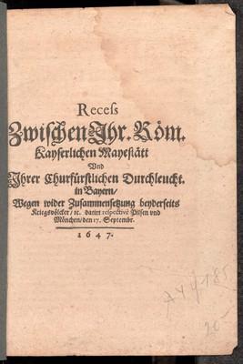 Recess zwischen ihr. röm. kayserlichen Mayestätt und ihrer churfürstlichen Durchleucht. in Bayern wegen wider Zusammensetzung beyderseits Kriegsvölcker
