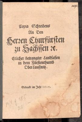 Copia Schreibens an den Herren Churfürsten zu Sachssen etc. etlicher betrangter Landsassen in dem Fürstenthumb OberLaussnitz