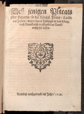Abdruck dess jenigen Placats oder Patents, so der königl. Printz Cardinal Infant wegen seines Feldzugs in das Königreich Franckreich in offentlichen Truck aussgehn lassen