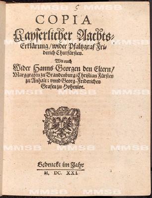 Copia kayserlicher Aachts-Erklärung wider Pfaltzgraf Friderich Churfürsten