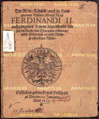 Der ... Ferdinandi II. aussgangenes Patent begreiffendt inn sich die Aacht und Oberachts Erklerung wider Fridericum genandt Pfaltzgraffen beym Rhein